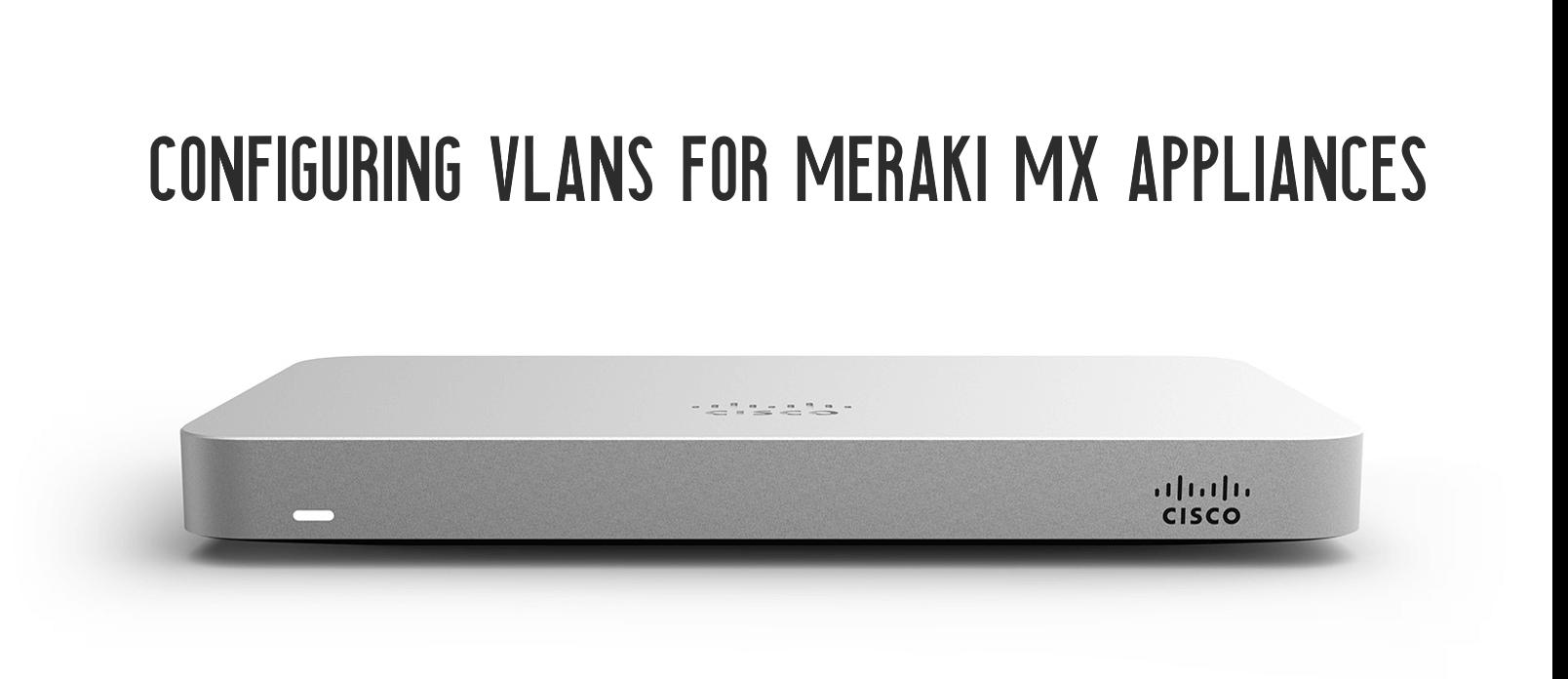 How To Configure Virtual Networks Meraki