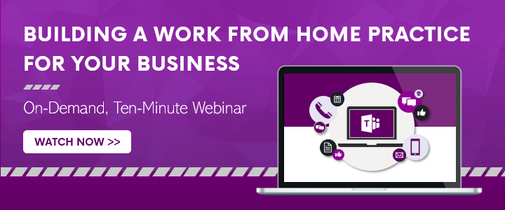 Watch Our Webinar on How to Enable Your Employees to Work from Home with Microsoft Teams